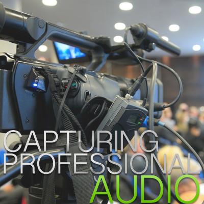 CAPTURING PROFESSIONAL AUDIO
